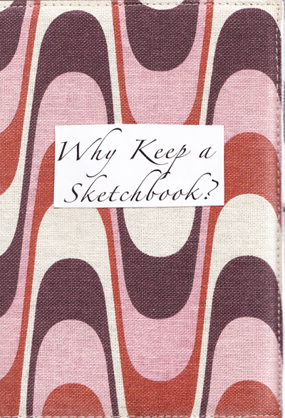 Why Keep a Sketchbook? PDF Download