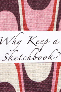 Why keep a sketchbook