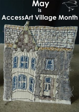 The AccessArt Village project is gathering momentum and we'd like to invite schools, arts organisations and galleries to run workshops during the month of May to create sewn squares to contribute to the project! Find out how you can get involved whataver your age or ability...
